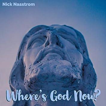 Where's God Now?