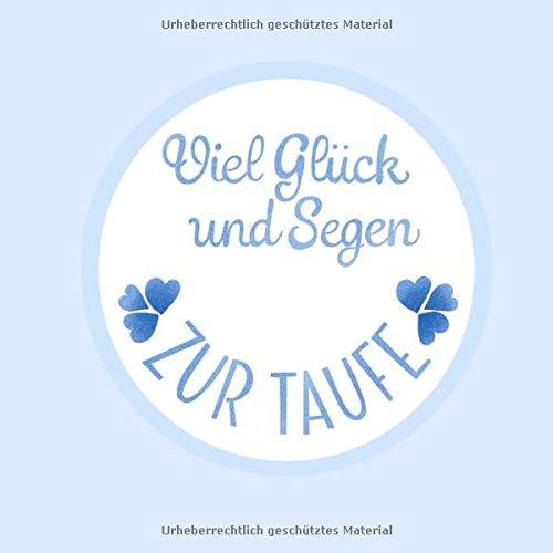 Zur Taufe - Viel Glück und Segen: Taufbuch Erinnerungen 51 Seiten mit kleinen Bildern soft cover in...