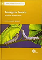 Transgenic Insects: Techniques and Applications (CABI Biotechnology)