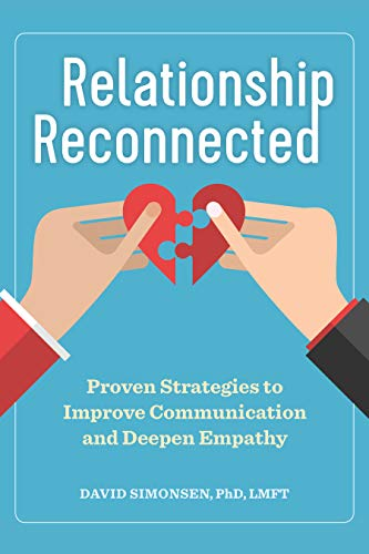 Relationship Reconnected: Proven Strategies to Improve Communication and Deepen Empathy