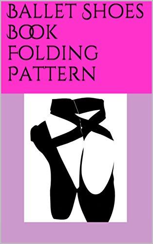 Ballet Shoes Book Folding Pattern