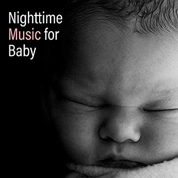 Nighttime Music for Baby – Relaxing Lullabies, Bedtime Baby, Soothing Melodies for Baby, Deeper Sleep, Calm Down, Relax Zone
