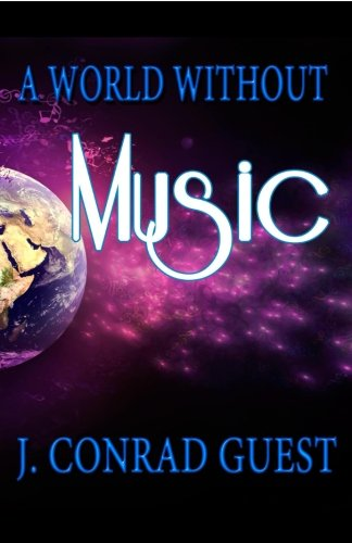 Book: A World Without Music by J. Conrad Guest
