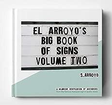 El Arroyo's Big Book of Signs Volume Two