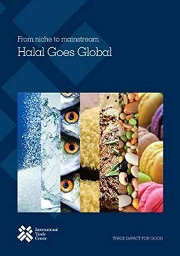 FROM NICHE TO MAINSTREAM: Halal Goes Global