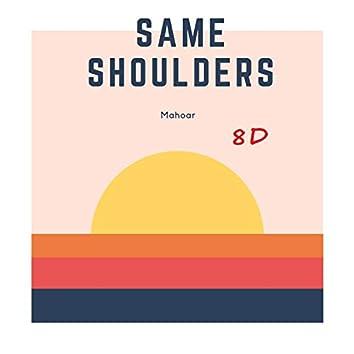 Same Shoulders (8d-Audio)