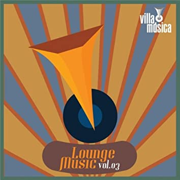 Lounge Music, Vol. 03