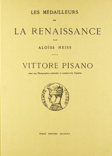 Les médailleurs de la Renaissance: Vittore Pisano (rist. anast. Parigi, 1881)
