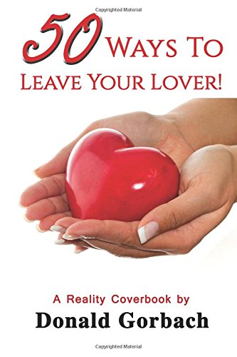 50 Ways To Leave Your Lover!