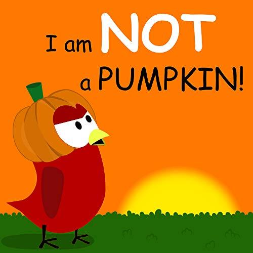 I am NOT a Pumpkin! (Sammy Bird Series) (English Edition)