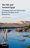 The Nile and Ancient Egypt: Changing Land- and Waterscapes, from the Neolithic to the Roman Era
