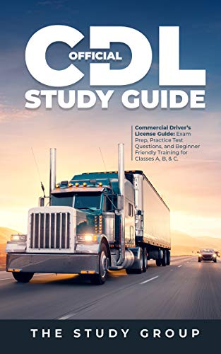 Official CDL Study Guide: Commercial Driver's License Guide: Exam Prep, Practice Test Questions, and Beginner Friendly Training for Classes A, B, & C. (English Edition)