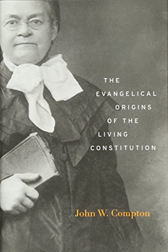 The Evangelical Origins of the Living Constitution
