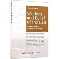 Wisdom and Belief of the East:Understanding the chinese Values