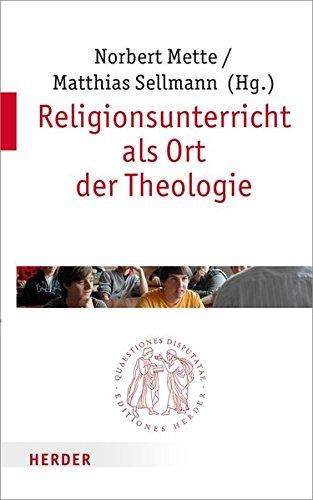 Religionsunterricht als Ort der Theologie (Quaestiones disputatae)