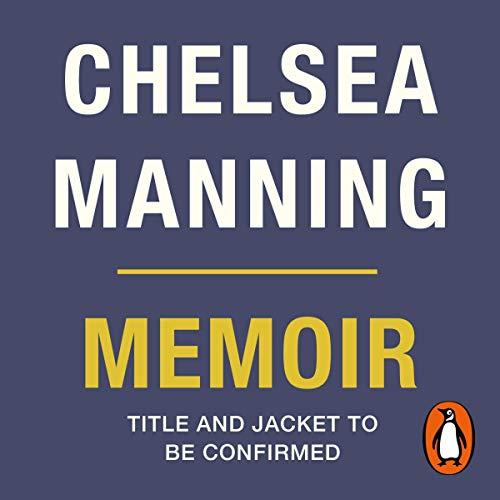 Chelsea Manning 2020 Memoir audiobook cover art