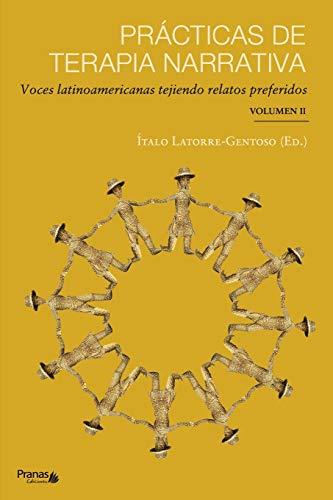Prácticas de terapia narrativa: Voces latinoamericanas tejiendo relatos preferidos (Spanish Edition