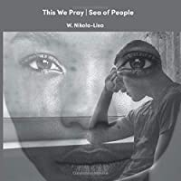 This We Pray - Sea of People