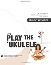 Let's Play the Ukulele, Student Activities: Grade 8 Mathematics Resources (STEMD2 Book Series) (Volume 2)