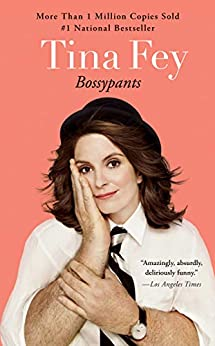 Bossypants by [Tina Fey]