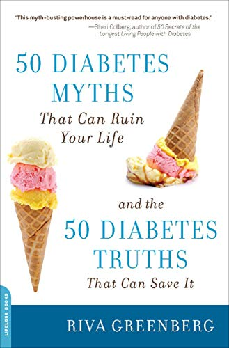 50 Diabetes Myths That Can Ruin Your Life: And the 50 Diabetes Truths