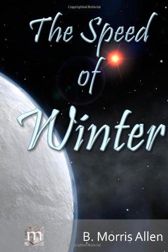 Book: The Speed of Winter - Four Seasons Quintet #1 by B. Morris Allen