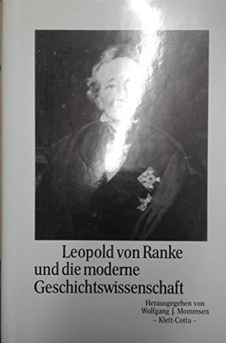 Leopold von Ranke und die moderne Geschichtswissenschaft