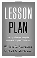 Lesson Plan: An Agenda for Change in American Higher Education (William G. Bowen Memorial Series in Higher Education)