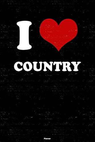I Love Country Planner: Country Heart Music Calendar 2020 - 6 x 9 inch 120...