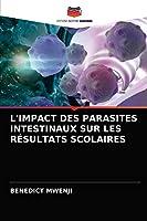 L'Impact Des Parasites Intestinaux Sur Les Résultats Scolaires