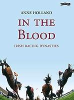 In the Blood: Irish Racing Dynasties