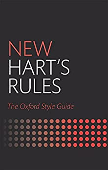 New Hart's Rules: The Oxford Style Guide by [Anne Waddingham, Oxford University Press]