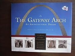 Gateway Arch: An Architectural Dream