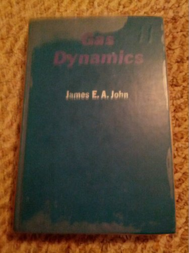 Gas Dynamics (Allyn and Bacon Series in Mechanical Engineering)