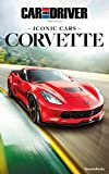 Iconic Cars: Corvette (Car and Driver Iconic Cars) (English Edition)
