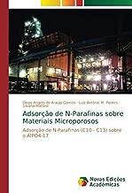 Adsorção de N-Parafinas sobre Materiais Microporosos: Adsorção de N-Parafinas (C10 - C13) sobre o AlPO4-17 (Portuguese Edition)