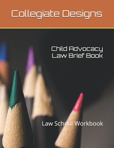 Compare Textbook Prices for Child Advocacy Law: Law School Workbook  ISBN 9798536257784 by Designs, Collegiate