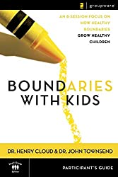 Boundaries with Kids: When to Say Yes, How to Say No: Participant's Guide by Henry Cloud & John Townsend