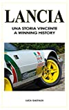Lancia: A winning history - Una storia vicente (English Edition)