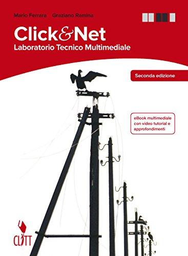 Clik & net. Laboratorio tecnico multimediale. Per la 3ª e 4ª classe delle Scuole superiori. Con espansione online