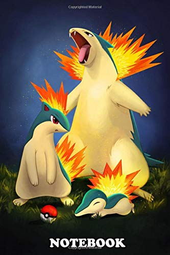 Notebook: Cyndaquil Quilava And Typhlosion , Journal for Writing, College Ruled Size 6