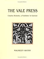 The Vale Press: Charles Ricketts - A Publisher in Earnest