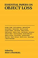 Essential Papers on Object Loss (Essential Papers on Psychoanalysis)