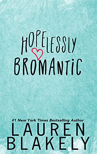 Hopelessly Bromantic (English Edition)