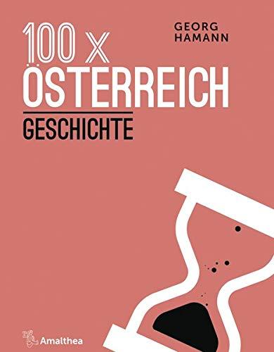 100 x Österreich: Geschichte