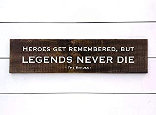 CELYCASY Baseball Quotes Wood Sign Sports Decor Heroes are Remembered but Legends Never die Sign The Sandlot Boy Nursery Decor Man cave