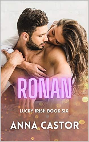 Ronan: Irish Family Romance Series (Lucky Irish Book 6) (English Edition)
