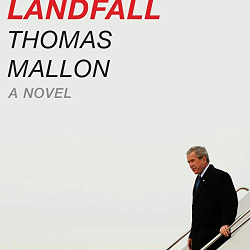 Landfall     A Novel              By:                                                                                                                                 Thomas Mallon                               Narrated by:                                                                                                                                 Robert Petkoff                      Length: 16 hrs and 34 mins     19 ratings     Overall 4.2