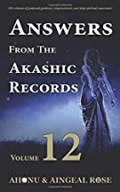 Answers From The Akashic Records Vol 12: Practical Spirituality for a Changing World