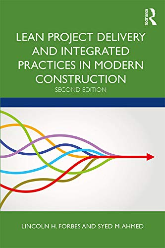 Lean Project Delivery and Integrated Practices in Modern Construction (English Edition)